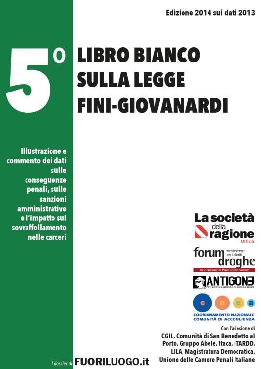 Droghe: V° Libro Bianco sulla Fini-Giovanardi